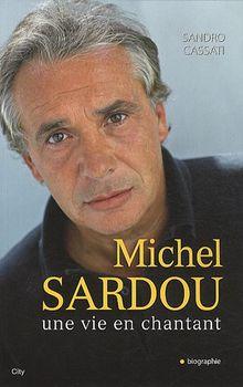 Michel Sardou, une vie en chantant
