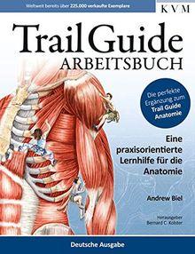 Trail Guide Arbeitsbuch - Eine praxisorientierte Lernhilfe für die Anatomie