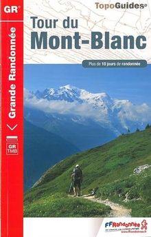 Tour du Mont Blanc: Grande Randonnée GB TMB / Plus de 10 jours de randonnée