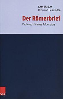 Der Römerbrief: Rechenschaft eines Reformators