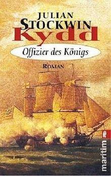 Kydd - Offizier des Königs (Ein Kydd-Roman)