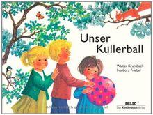 Unser Kullerball: Vierfarbiges Pappbilderbuch