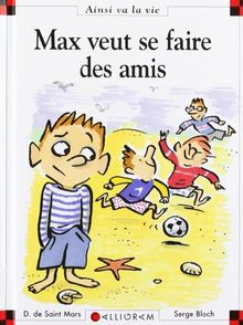 Max SE Fait DES Amis (31) (Ainsi Va la Vie)
