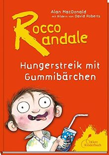 Hungerstreik mit Gummibärchen: Rocco Randale. Band 4