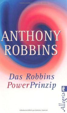 Das Robbins Power Prinzip: Wie Sie Ihre wahren inneren Kräfte sofort einsetzen