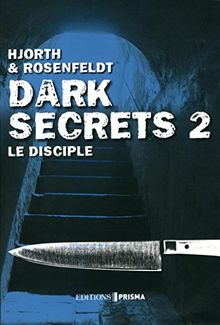 Dark Secrets, Tome 2 : Le disciple