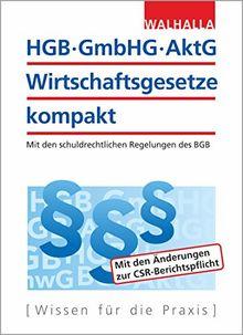 HGB, GmbHG, AktG, Wirtschaftsgesetze kompakt 2018: Mit den schuldrechtlichen Regelungen des BGB
