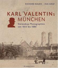 Karl Valentins München: Stereoskop-Photographien von 1855 bis 1880
