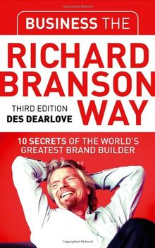 Business the Richard Branson Way: 10 Secrets of the World's Greatest Brand Builder (Big Shots)