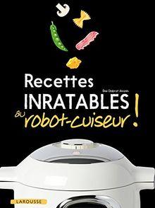Recettes inratables au robot-cuiseur !