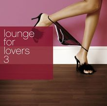 Lounge For Lovers 3 (exklusiv bei Amazon.de)