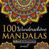 100 Wunderschöne Mandalas: Mandala Malbuch für Erwachsene, toller Antistress-Zeitvertreib zum Entspannen mit schönen Malvorlagen zum Ausmalen. (Volumen 2)