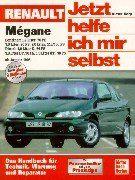 Jetzt helfe ich mir selbst, Band 213: Renault Mégane: Benziner: 1,4 Liter, 70 PS / 1, 6 Liter, 90 PS / 2,0 Liter 113/150 PS / Diesel: 1,9 Liter D, 64 PS / 1,9 LiterDT, 90 PS / 1,9 Liter ab Januar 1996