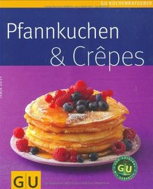 Pfannkuchen & Crepes (GU Küchenratgeber Relaunch 2006)