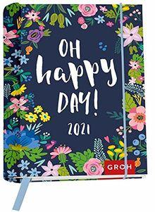 Oh happy day! 2021: Terminplaner mit Wochenkalendarium
