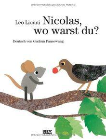 Nicolas, wo warst du?: Vierfarbiges Bilderbuch