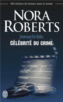 Lieutenant Eve Dallas, Tome 34 : Célébrité du crime