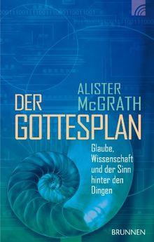 Der Gottesplan: Glaube, Wissenschaft und der Sinn hinter den Dingen