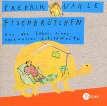Fischbrötchen. CD: Aus dem Leben einer naseweisen Schildkröte