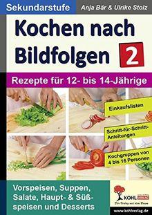 Kochen nach Bildfolgen 2: Band 2: Rezepte für 12- bis 14-Jährige