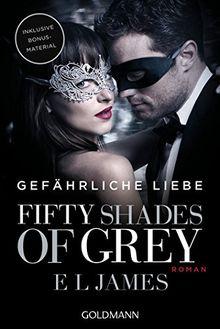 Fifty Shades of Grey - Gefährliche Liebe: Band 2. Buch zum Film - Roman