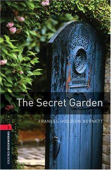 The Secret Garden: Reader 8. Schuljahr, Stufe 2: 1000 Headwords (Oxford Bookworms ELT)