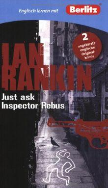 Englisch lernen mit Ian Rankin: Just ask Inspector Rebus: 2 ungekürzte englische Originalkrimis (Berlitz Englisch lernen mit Bestsellerautoren)