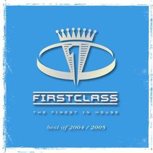 First Class - The Finest In House 2004 - 2005