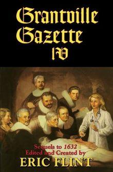 Grantville Gazette IV (The Ring of Fire, Band 10)