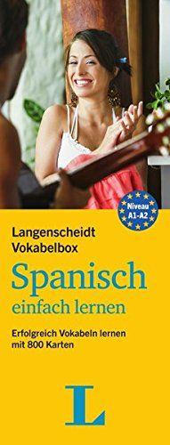 Langenscheidt Vokabelbox Spanisch einfach lernen - Box mit 800 Karteikarten: Erfolgreich Vokabeln lernen mit 800 Karten (Langenscheidt Vokabelbox einfach lernen)