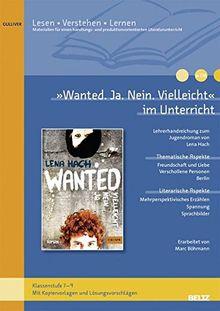 »Wanted« im Unterricht: Lehrerhandreichung zum Jugendroman von Lena Hach (Klassenstufe 7-9) (Beltz Praxis / Lesen - Verstehen - Lernen)