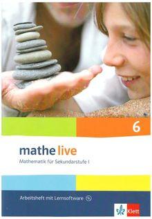 Mathe live - Neubearbeitung. Mathematik für Sekundarstufe 1: Arbeitsheft plus Lösungsheft mit Lernsoftware. 6. Schuljahr