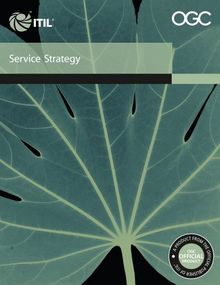 Service Strategy: Office of Government Commerce (Itil)