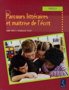 Parcours littéraires et maîtrise de l'écrit Cycle2