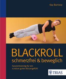 Blackroll: Faszientraining für ein rundum gutes Körpergefühl