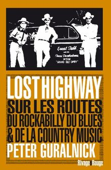 Lost Highway : Sur les routes du rockabilly, du blues et de la country music