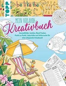 Mein Urlaubs-Kreativbuch: Ausmalbilder, Sudoku, Mood Tracker, Punkt-zu-Punkt, Labyrinthe und Fehlersuche für eine entspannte Urlaubszeit