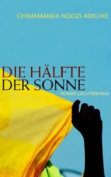 Die Hälfte der Sonne: Roman