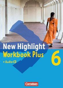 New Highlight - Allgemeine Ausgabe: Band 6: 10. Schuljahr - Workbook Plus mit Text-CD: Zur Vorbereitung auf Hauptschul- und mittlere Abschlüsse