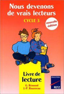 NOUS DEVENONS DE VRAIS LECTEURS CYCLE 3. : Livret de lecture (Scolaire Lecture)