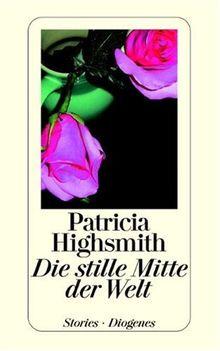 Highsmith, P: Stille Mitte/Welt