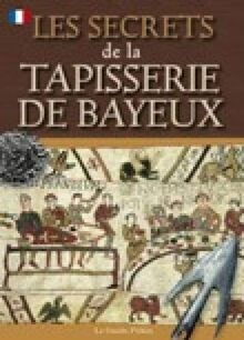 Williams, B: Bayeux Tapestry Secrets - French