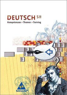 deutsch.ideen SII - Ausgabe 2006: Kompetenzen - Themen - Training: Schülerband SII