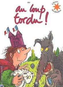 Pef/Au Loup Tordu
