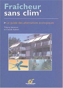 Fraîcheur sans clim' : Le guide des alternatives écologiques