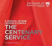 A Festval of Nine Lessons & Carols - The Centenary Service