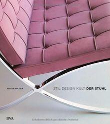 Der Stuhl: Stil - Design - Kult