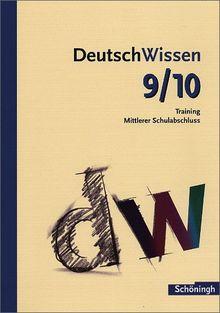 Deutsch Wissen: Deutsch Wissen 9/10: Training Mittlerer Schulabschluss