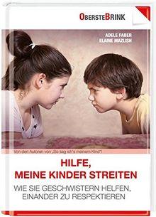 Hilfe, meine Kinder streiten: Wie Sie Geschwistern helfen, einander zu respektieren