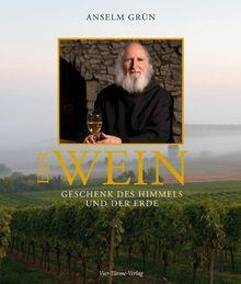 Der Wein. Geschenk des Himmels und der Erde